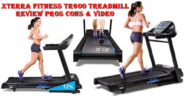 XTERRA Fitness TR600 Treadmill Review Pros Cons & Video