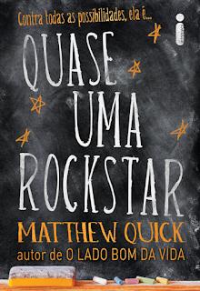 RESENHA: Quase Uma Rockstar - Matthew Quick