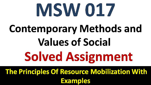 The Principles Of Resource Mobilization With Examples; ignou msw 017 solved assignment