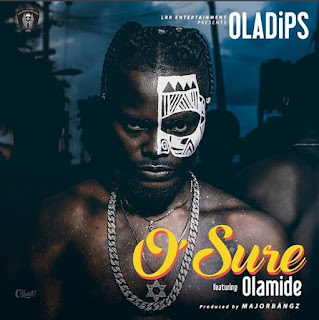 [Music] Oladips Ft. Olamide – O'Sure