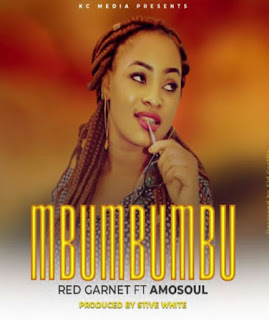 DOWNLOAD AUDIO | Red Garnet Ft  Amo Soul - Mbu Mbu Mbu mp3