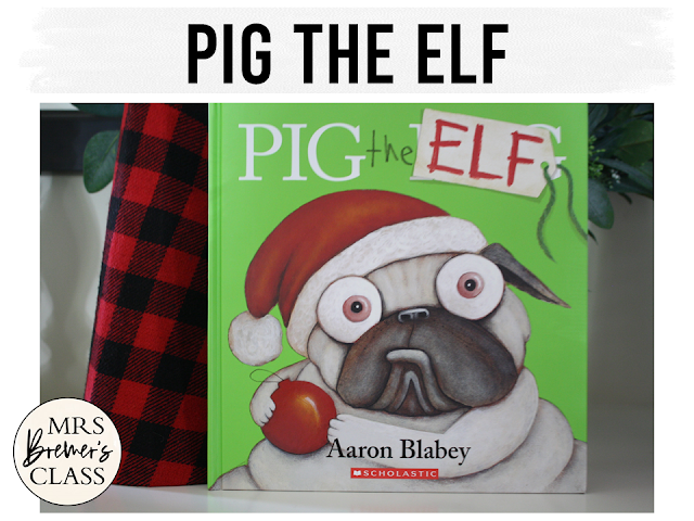 Pig the Elf book study activities unit with Common Core aligned literacy companion activities for Christmas in Kindergarten and First Grade