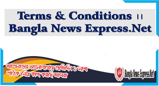 Terms & Conditions ।। Bangla News Express.Net