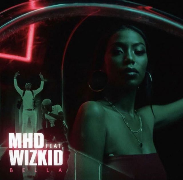 LYRICS: MHD – Bella Ft Wizkid