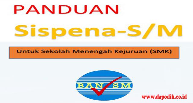 Panduan Sispena-S/M Untuk Sekolah Menengah Kejuruan (SMK) - Sistem Informasi Penilaian Akreditasi - Badan Akreditasi Nasional Sekolah / Madrasah