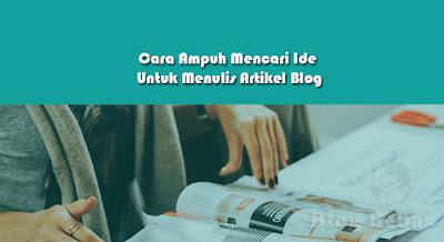 Cara Ampuh Mencari Ide Untuk Menulis Artikel Blog
