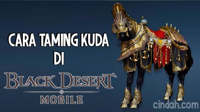 Cara taming kuda di black desert mobile