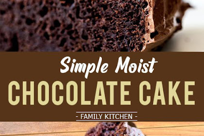 Best Simple Moist Chocolate Cake