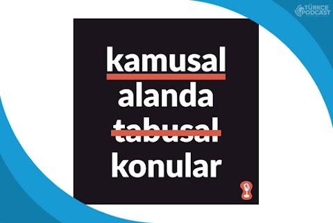 Kamusal Alanda Tabusal Konular Podcast