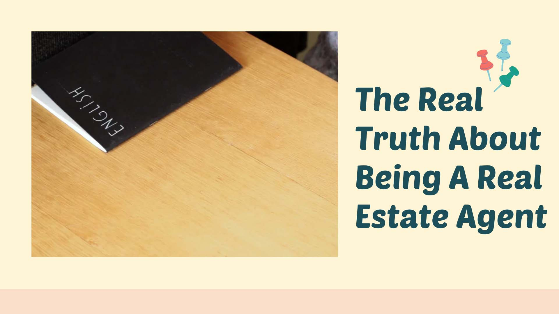 The Real Truth About Being A Real Estate Agent