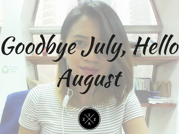MONTHLY RECAP | Goodbye July, Hello August!
