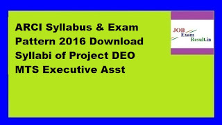 ARCI Syllabus & Exam Pattern 2016 Download Syllabi of Project DEO MTS Executive Asst