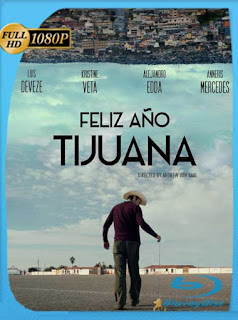 Feliz Año Tijuana (2018) HD [1080p] Latino [GoogleDrive] SilvestreHD