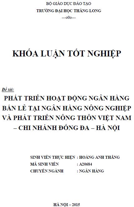 Phát triển hoạt động Ngân hàng bán lẻ tại Ngân hàng Nông nghiệp và Phát triển Nông thôn Việt Nam Chi nhánh Đống Đa Hà Nội