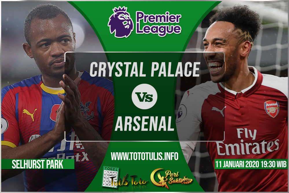 Prediksi Crystal Palace vs Arsenal 03 Januari 2020