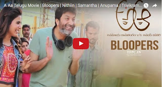 A Aa Telugu Movie  Bloopers  Nithiin  Samantha  Anupama  Trivikram .