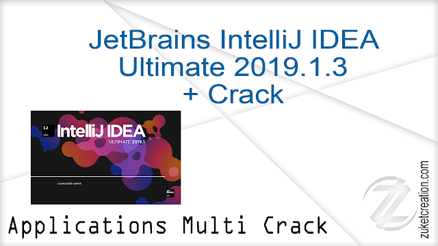 JetBrains IntelliJ IDEA Ultimate 2019.1.3 + Crack  |   562 MB