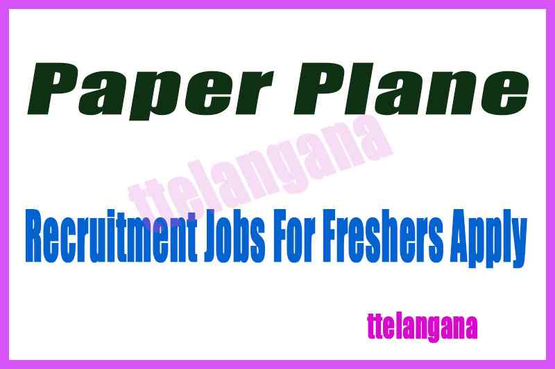 Paper Plane Recruitment Jobs For Freshers Apply