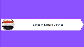 Lakes in Kangra Distrcit