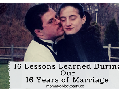 16 Lessons Learned During Our 16 Year Marriage