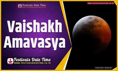 2023 Vaishakh Amavasya Date and Time, 2023 Vaishakh Amavasya Festival Schedule and Calenda