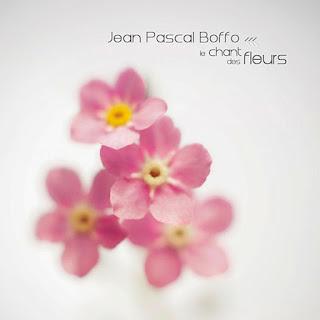 Jean-Pascal Boffo - 2013 - Le Chant Des Fleurs