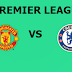 English Premier League: Manchester United Vs Chelsea Preview,Live Channel and Info