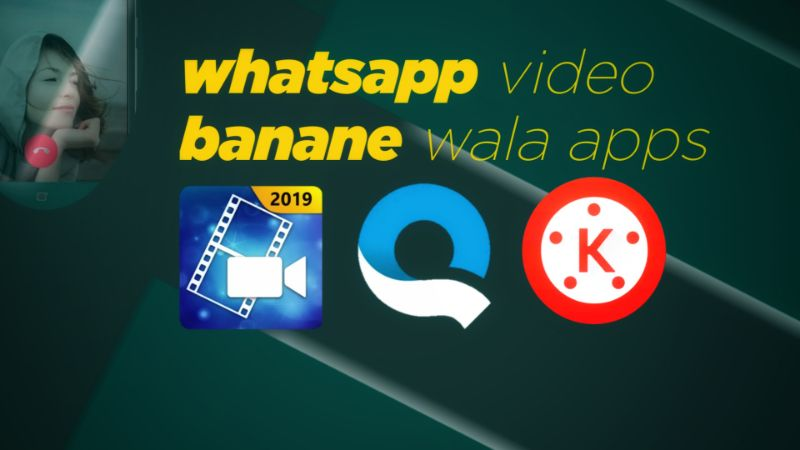 3 Best Whatsapp Video Banane Wala Apps Article In Hindi