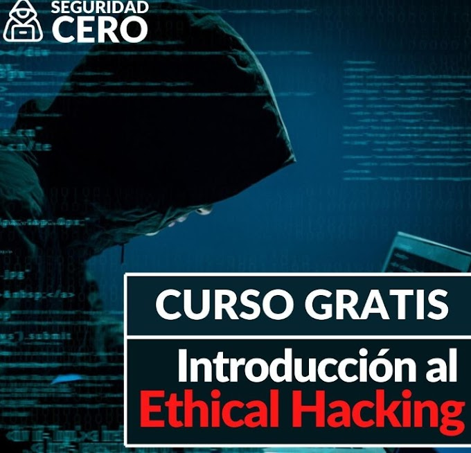 Curso gratuito de 4 días sobre Introducción al Ethical Hacking! - By Seguridad Cero