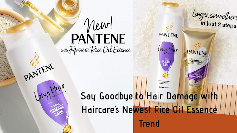 "Pantene Newest Hair Care ""Japanese Rice Oil Essence"" to Treat Damage Hair"