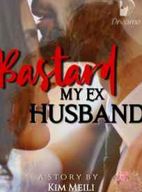 Novel Bastard My Ex Husband Karya Kim Meili Full Episode