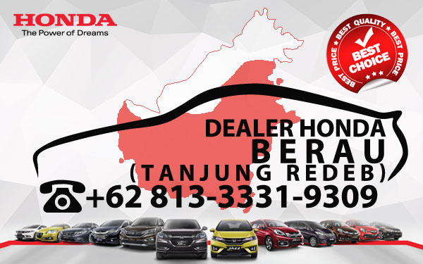 Dealer Honda Berau - Daftar Harga OTR, Cash Kredit Mobil Baru