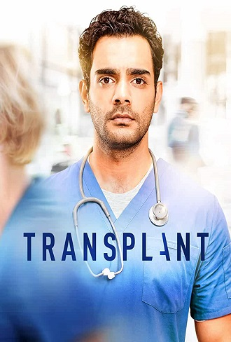 Transplant Season 1 Complete Download 480p & 720p All Episode