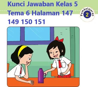 Kunci-Jawaban-Kelas-5-Tema-6-Halaman-147-149-150-151-Buku-Tematik
