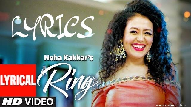 Ring Full Song Lyrics • Latest Neha Kakkar Song Full Lyrics in Hindi