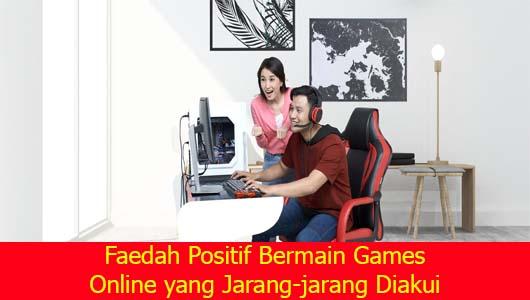 Faedah Positif Bermain Games Online yang Jarang-jarang Diakui