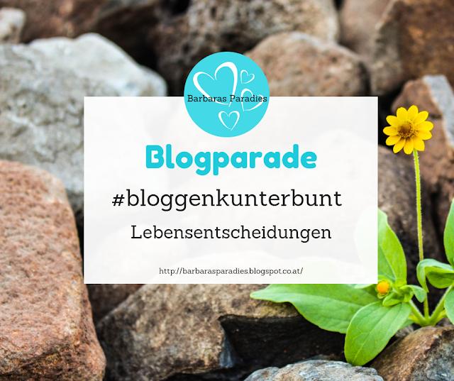 Blogparade #bloggenkunterbunt - Lebensentscheidungen