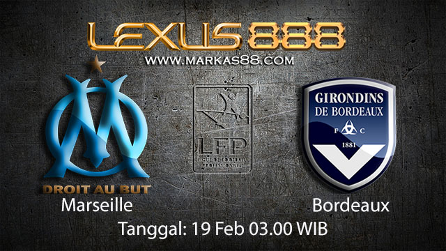 PREDIKSIBOLA - PREDIKSI TARUHAN BOLA MARSEILLE VS BORDEAUX 19 FEBRUARI 2018 ( FRENCH LIGUE 1 )
