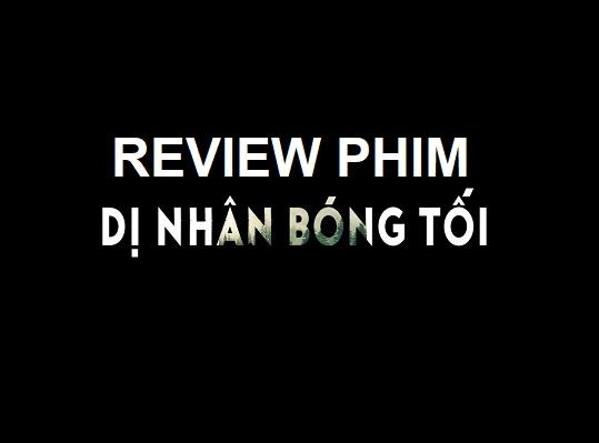 review-phim-di-nhan-bong-toi