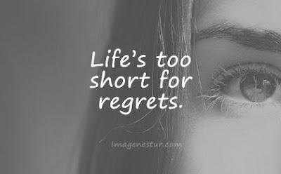 short quotes life is too short for regrets