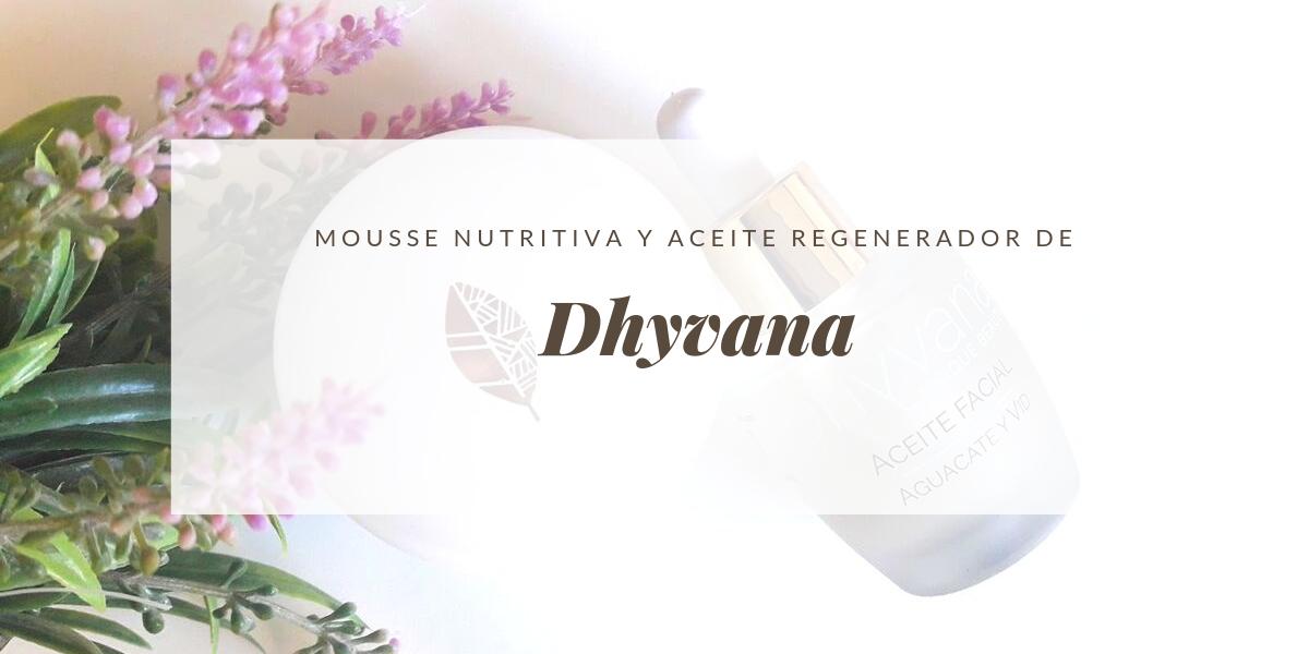MOUSSE NUTRITIVA Y ACEITE REGENERADOR DE DHYVANA