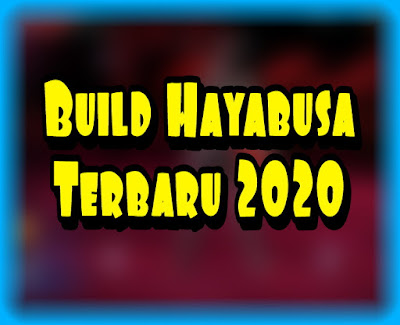 Build Hayabusa Terbaru 2020