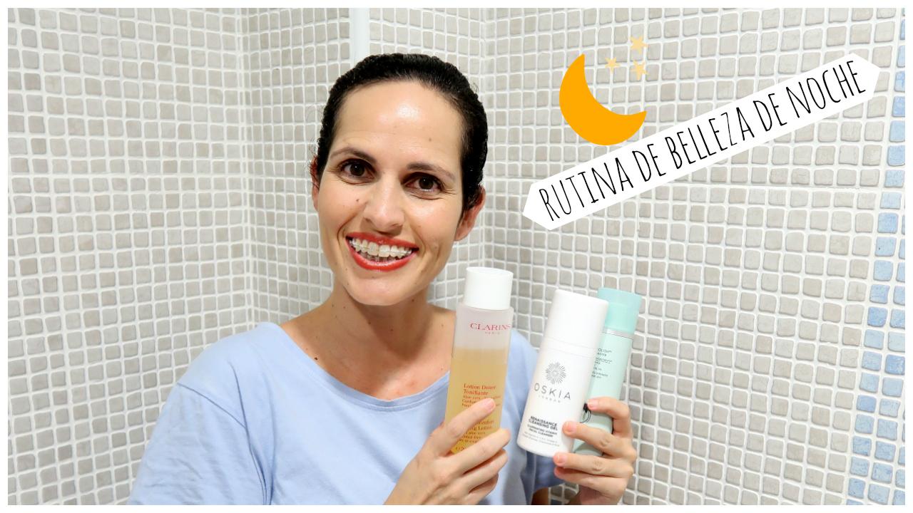 vídeo-rutina-belleza-noche-night-beauty-routine