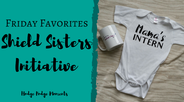 Friday Favorites: Shield Sisters Initiative