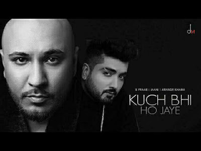 Kuch Bhi Ho Jaye Lyrics - B Praak