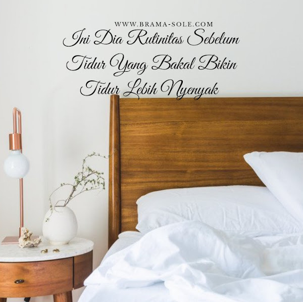 Rutinitas Agar Tidur Lebih Nyenyak
