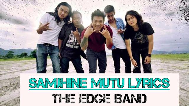 Samjhine Mutu Lyrics - The EDGE Band. here is the hit list song samjhine mutu lyrics Samjhine mutu ferna paaye hunthyo, Samjhine mutu ferna paaye hunthyo, Dukhi rahane maan ferna paaye hunthyo, ho woh woh woh woh.. hu uh uh uh...  samjhine mutu lyrics, samjhine mutu song download, yo dil mero lyrics, nachaheko lyrics, nepali edge band songs, thaha chaina lyrics, yo dil mero chords, edge band chords, thaha chaina guitar chords, Samjhine mutu nepali lyrics, Samjhine mutu lyrics and chords, Samjhine mutu guitar lesson, Samjhine mutu guitar chords, Samjhine mutu free mp3 download, Samjhine mutu karaoke, the edge band songs karaoke, Samjhine mutu the edge band lyrics,