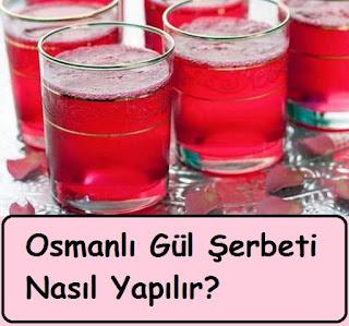 Osmanlı Gül Şerbeti Nasıl Yapılır
