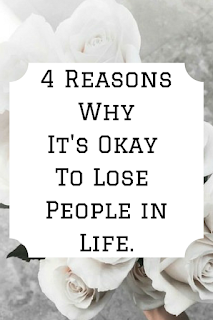 4 reasons why it's okay to lose people in life