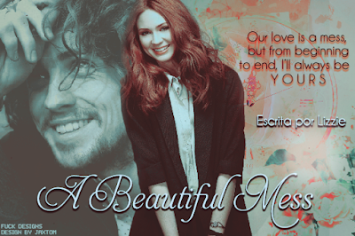 Capa de Fanfic: A Beautiful Mess (Lizzie)